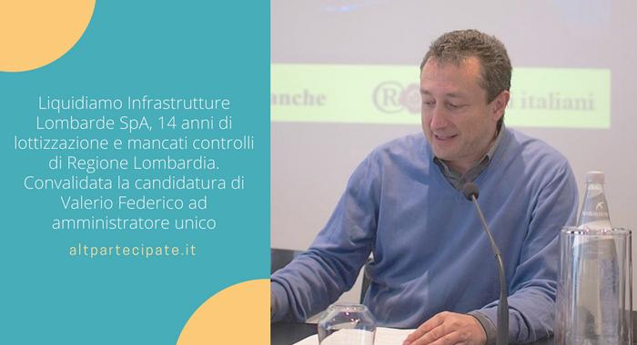 Convalidata la candidatura di Valerio Federico ad amministratore unico di Infrastrutture Lombarde.